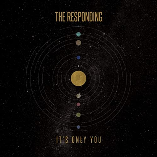 The Responding - It's Only You 2019