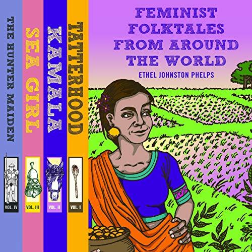 Feminist Folktales from Around the World, Volumes 1-4 Audiobook By Ethel Johnston Phelps cover art