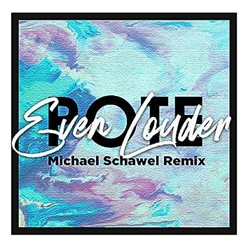 Even Louder (Michael Schawel Remix)
