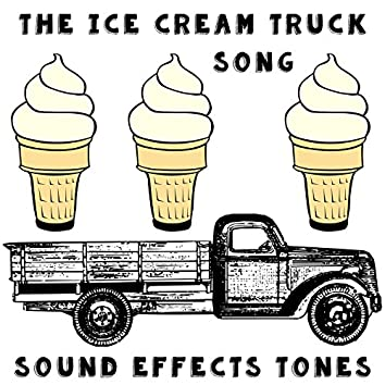 The Ice Cream Truck Song: Sound Effects Tones