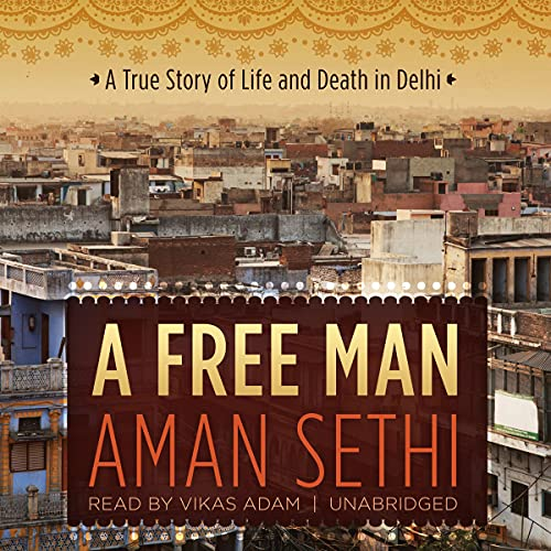 A Free Man Audiobook By Aman Sethi cover art
