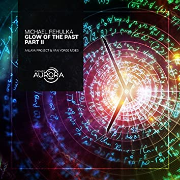 Glow To The Past; Part II
