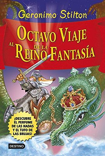Octavo viaje al Reino de la Fantasía: ¡Descubre el perfume de las hadas y el tufo de las brujas!: 2 (Geronimo Stilton)