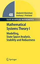 Mathematical Systems Theory I: Modelling, State Space Analysis, Stability and Robustness (Pt. 1)
