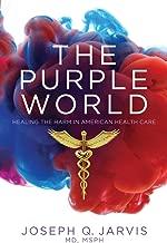 The Purple World: Healing the Harm in American Health Care