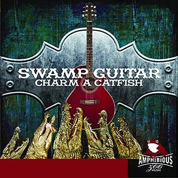 Swamp Guitar, Vol. 1: Charm a Catfish