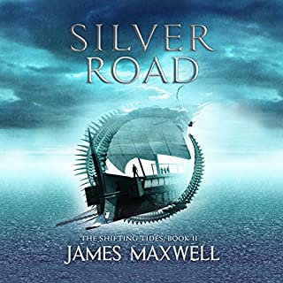 Silver Road     The Shifting Tides, Book 2              By:                                                                                                                                 James Maxwell                               Narrated by:                                                                                                                                 Simon Vance                      Length: 13 hrs and 21 mins     557 ratings     Overall 4.6