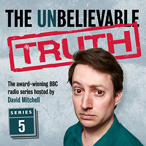 The Unbelievable Truth, Series 5                   By:                                                                                                                                 Jon Naismith,                                                                                        Graeme Garden                               Narrated by:                                                                                                                                 David Mitchell                      Length: 2 hrs and 48 mins     65 ratings     Overall 4.9
