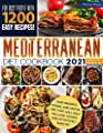 Mediterranean Diet Cookbook 2021: The 21-Day Meal Plan for Busy People with 1200 Easy Recipes, Your Favorite Foods, and Useful Tips that Will Help You Lose Weight and Effectively Burn Fat