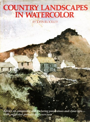 Country Landscapes in Watercolor by John Blockley (1982-08-02)