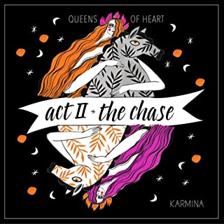 Act II: The Chase (Queens of Heart)