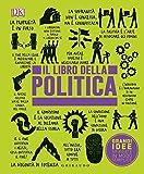 Il libro della politica. Grandi idee spiegate in modo semplice...