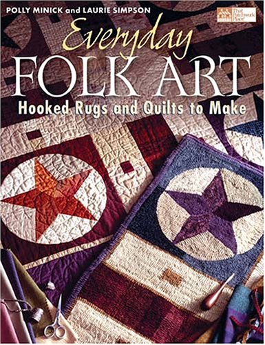 Everyday Folk Art: Hooked Rugs And Quilts To Make