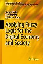 Applying Fuzzy Logic for the Digital Economy and Society (Fuzzy Management Methods)