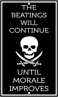Fastasticdeals The Beatings Will Continue Until Morale Improves Novelty Funny Metal Sign 8 X 12