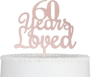 Qttier 60 Years Loved Cake Topper 60th Happy Birthday Anniversary Party Decoration Premium Quality Acrylic(Rose Gold)