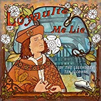 Loyaulte Me Lie by Legendary Ten Seconds (2013-05-03)