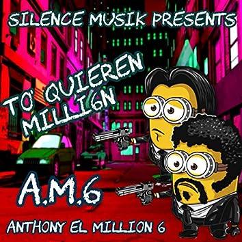 To' Quieren Million