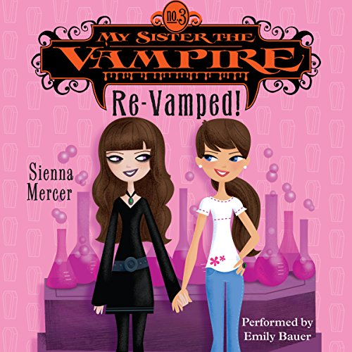 My Sister the Vampire #3: Re-Vamped! audiobook cover art