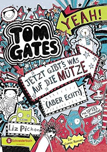 Tom Gates, Band 06: Jetzt gibt's was auf die Mütze (aber echt!) (Tom Gates / Comic Roman: Comic Roman, Band 6)
