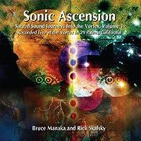 Vol. 1-Sonic Ascension-Sacred Sound Journeys Into