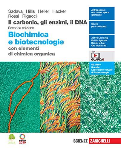 Il carbonio, gli enzimi, il DNA. Biochimica e biotecnologie con elementi di chimica. Per le Scuole superiori. Con Contenuto digitale (fornito elettronicamente)