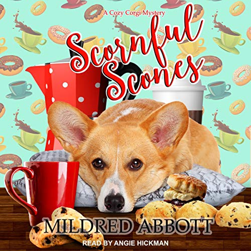 Scornful Scones     Cozy Corgi Mysteries Series, Book 5               By:                                                                                                                                 Mildred Abbott                               Narrated by:                                                                                                                                 Angie Hickman                      Length: 6 hrs and 13 mins     8 ratings     Overall 4.5