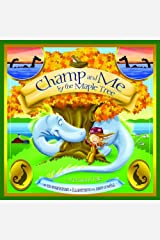 Champ and Me By the Maple Tree: A Vermont Tale (Shankman & O'Neill) Hardcover