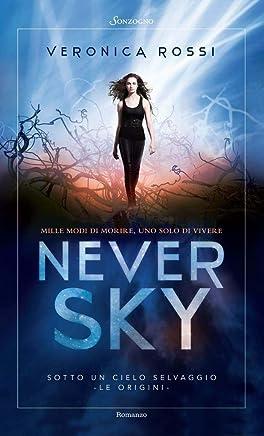 Never Sky: Sotto un cielo selvaggio (Romanzi)