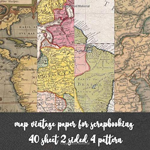 map vintage paper for scrapbooking 40 sheet 2 sided 4 pattern: aged Antique stationary scrapbook paper for craft - Decorative design for decoupage & ... origami - kirigami -card making - invitation