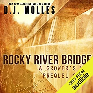 Rocky River Bridge     A Grower's War Prequel              By:                                                                                                                                 D. J. Molles                               Narrated by:                                                                                                                                 Christian Rummel                      Length: 29 mins     1 rating     Overall 4.0