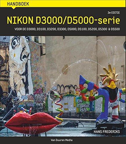 Handboek Nikon D3000/D5000-serie - 3de editie: voor de D3000, D3100, D3200, D3300, D5000, D5100, D5200, D5300 & D 5500