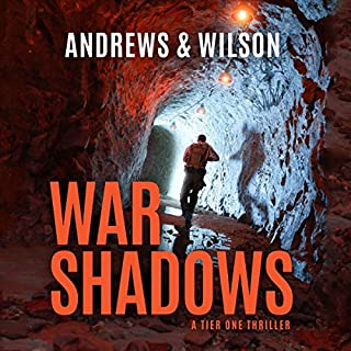 War Shadows     Tier One, Book 2              Written by:                                                                                                                                 Brian Andrews,                                                                                        Jeffrey Wilson                               Narrated by:                                                                                                                                 Ray Porter                      Length: 11 hrs and 2 mins     17 ratings     Overall 4.9