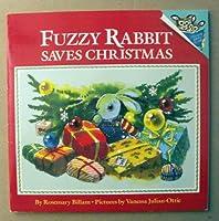 FUZZY RABBIT SAVES CHRISTMAS (Picturebacks)