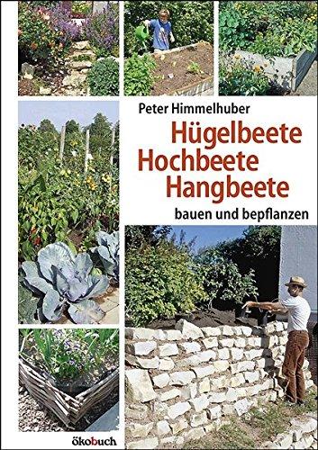 Hügelbeete, Hochbeete, Hangbeete bauen und bepflanzen