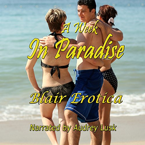A Week in Paradise: An Erotic Short Story audiobook cover art
