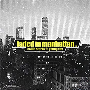 Faded in Manhattan (feat. Young XAV)