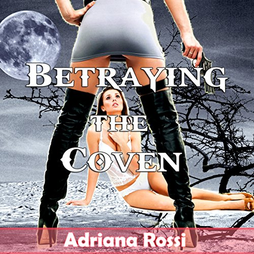 Betraying the Coven audiobook cover art