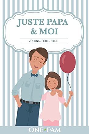Juste Papa & Moi - Journal Pere Fille
