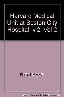 Harvard Medical Unit at Boston City College: (Volume 2) - Book 1: Peabody - Minot Tradition, 1915 - 1950. Book 2: Castle - Finland Era, 1951 - 1974