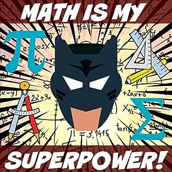 Math Is My Superpower!