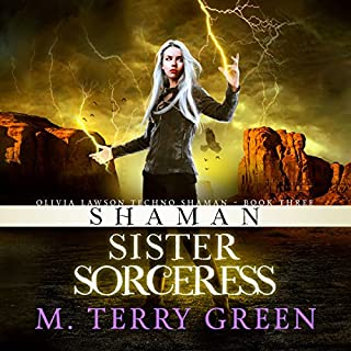 Shaman, Sister, Sorceress     An Urban Fantasy Thriller: Olivia Lawson Techno-Shaman, Book 3              By:                                                                                                                                 M. Terry Green                               Narrated by:                                                                                                                                 Celia Aurora de Blas                      Length: 8 hrs and 7 mins     10 ratings     Overall 4.4