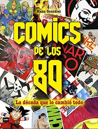 Cómics de los 80: La Década Que Lo Cambió Todo (Look)