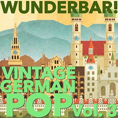 Wunderbar! Vintage German Pop, Vol. 3
