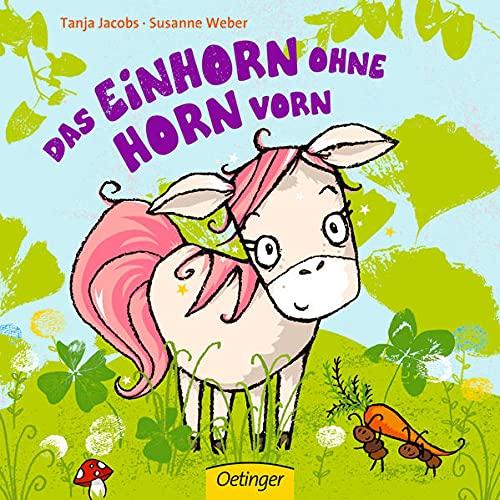 Das Einhorn ohne Horn vorn (Die kleine Eule und ihre Freunde)