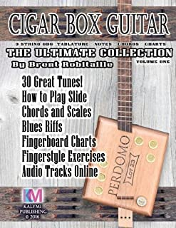 Cigar Box Guitar - The Ultimate Collection: How to Play Cigar Box Guitar (Volume 1)