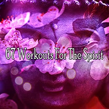 67 Workouts For The Spirit