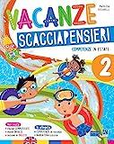 Vacanze scacciapensieri. Competenze in estate. Per la Scuola elementare (Vol. 2)...