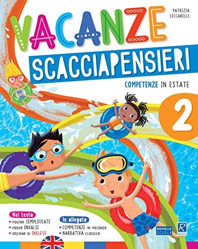 Vacanze scacciapensieri. Competenze in estate. Per la Scuola elementare (Vol. 2)