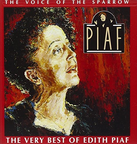 Voice of the Sparrow: Very Best of Edith Piaf By Edith Piaf (1991-07-30)